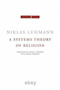 A Systems Theory of Religion (Cultural Memory in the Present) by Niklas Luhmann