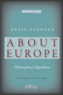 About Europe Philosophical Hypotheses Cultural Memory in the Present