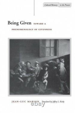 Being Given Toward a Phenomenology of Givenness Cultural Memory in the