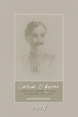 Cathal O'Byrne and the Cultural Revival in the North of Ireland, 1890-1960