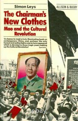 Chairman's New Clothes Mao and the Cultural Revolut. By Leys, Simon Paperback