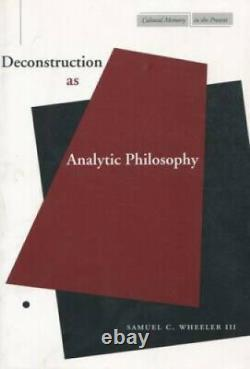 Deconstruction as Analytic Philosophy (Cultural Memory in the Present)