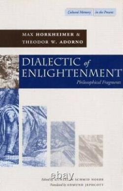 Dialectic of Enlightenment Philosophical Fragments Cultural Memory in the