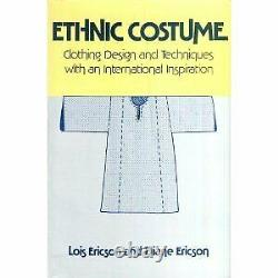 ETHNIC COSTUME CLOTHING DESIGNS AND TECHNIQUES WITH AN By Lois Ericson & Diane