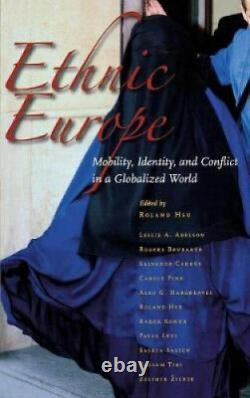 Ethnic Europe Mobility, Identity, and Conflict in a Globalized World