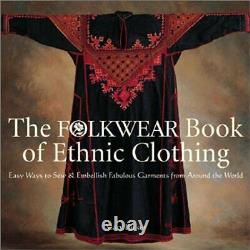 FOLKWEAR BOOK OF ETHNIC CLOTHING EASY WAYS TO SEW & By Mary Parker Hardcover