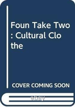 Foun Take Two Cultural Clothe by Karauna Paperback Book The Fast Free Shipping