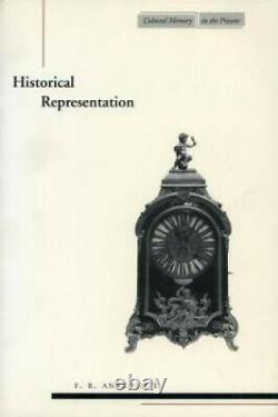 Historical Representation (Cultural Memory in the Present) by Ankersmit, F. R