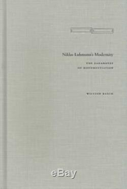Niklas Luhmann's Modernity The Paradoxes of Differentiation Cultural Memory