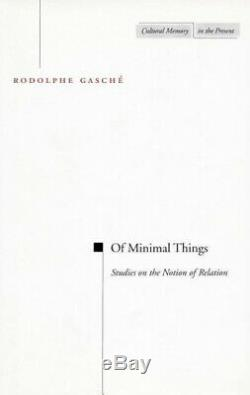 Of Minimal Things Studies on the Notion of Relation Cultural Memory in the