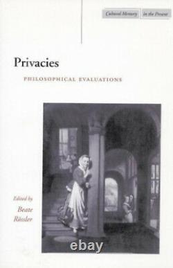 Privacies Philosophical Evaluations (Cultural Memory in the Present)