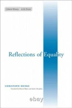 Reflections of Equality (Cultural Memory in the Present) by Christoph Menke