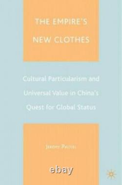 The Empire's New Clothes Cultural Particularlism and Universal Value in