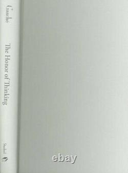 The Honor of Thinking Critique, Theory, Philosophy Cultural Memory in the