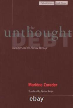 The Unthought Debt Heidegger and the Hebraic Heritage Cultural Memory in the