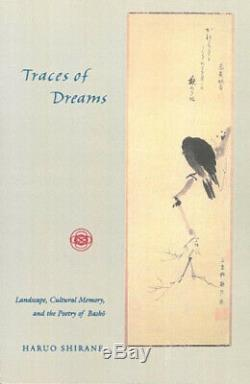 Traces of Dreams Landscape, Cultural Memory, and the Poetry of Basho