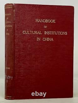 W Y Compiler Chyne / HANDBOOK Of CULTURAL INSTITUTIONS In CHINA 1st Edition 1936
